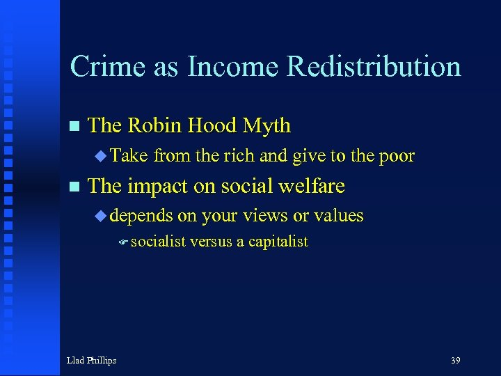 Crime as Income Redistribution n The Robin Hood Myth u Take from the rich