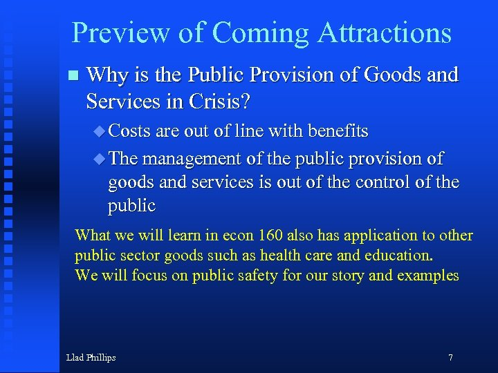 Preview of Coming Attractions n Why is the Public Provision of Goods and Services