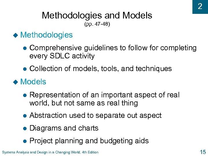 Methodologies and Models 2 (pp. 47 -48) u Methodologies l Comprehensive guidelines to follow