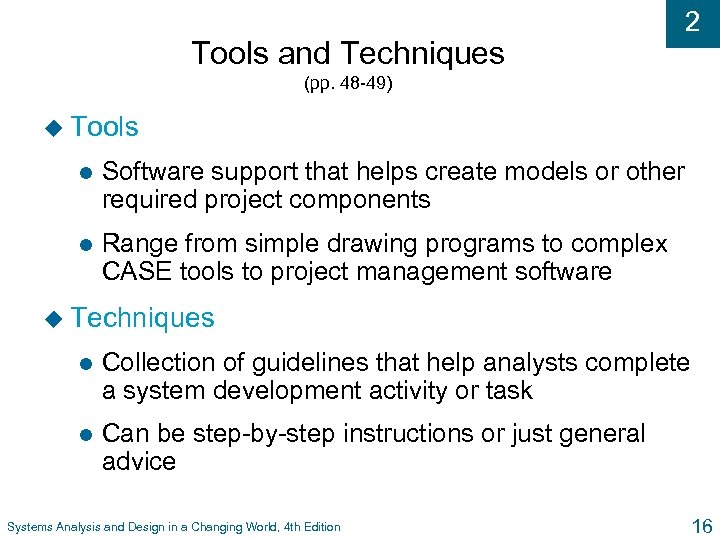 Tools and Techniques 2 (pp. 48 -49) u Tools l Software support that helps