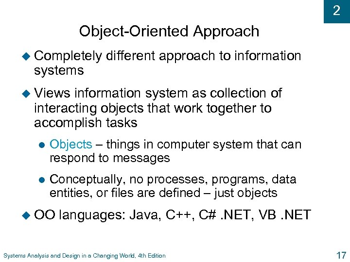 2 Object-Oriented Approach u Completely systems different approach to information u Views information system