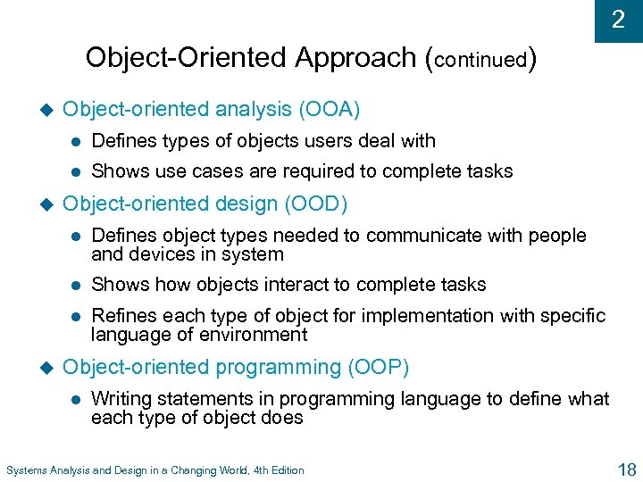 2 Object-Oriented Approach (continued) u Object-oriented analysis (OOA) l l u Defines types of