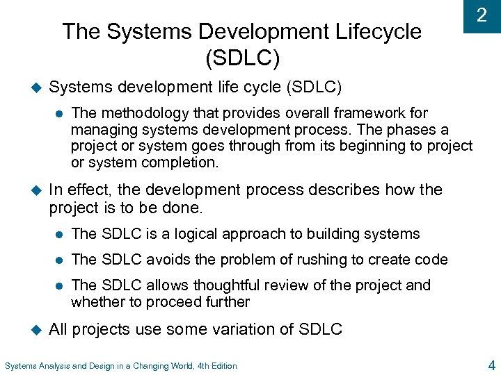 The Systems Development Lifecycle (SDLC) u Systems development life cycle (SDLC) l u The