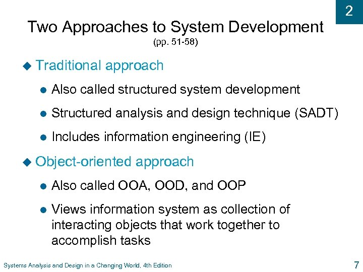 Two Approaches to System Development 2 (pp. 51 -58) u Traditional approach l Also