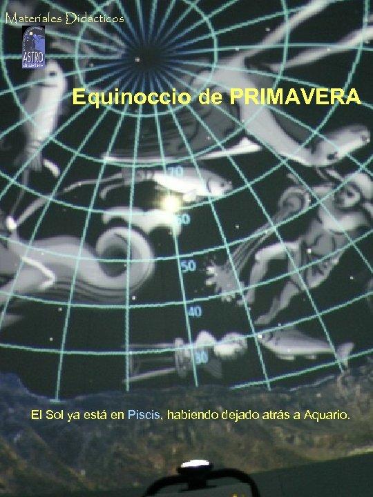 Materiales Didácticos Solsticio de Equinoccio de PRIMAVERA INVIERNO El Sol al mediodía, por debajo