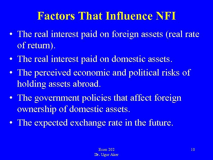 Factors That Influence NFI • The real interest paid on foreign assets (real rate