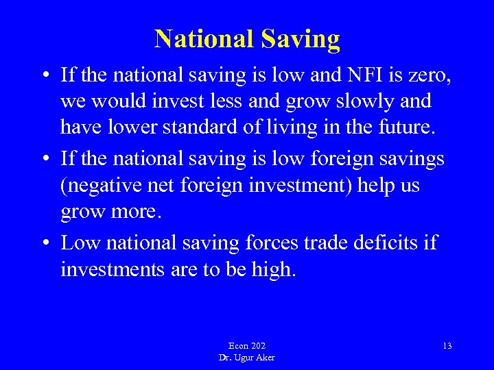 National Saving • If the national saving is low and NFI is zero, we