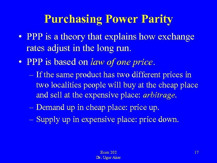 Purchasing Power Parity • PPP is a theory that explains how exchange rates adjust