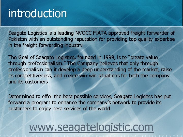 introduction Seagate Logistics is a leading NVOCC FIATA approved freight forwarder of Pakistan with