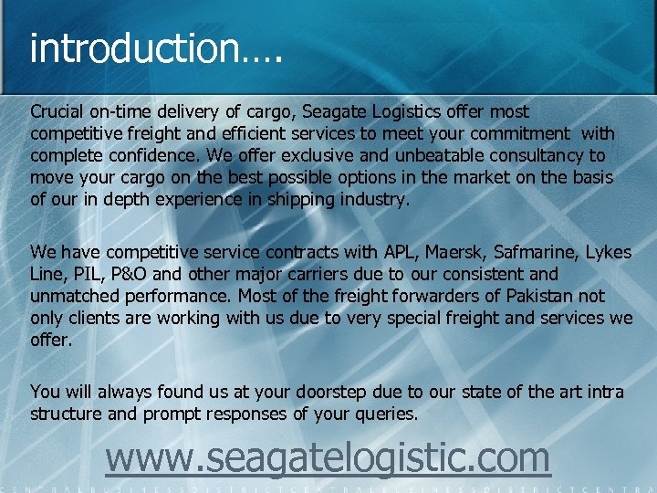 introduction…. Crucial on-time delivery of cargo, Seagate Logistics offer most competitive freight and efficient