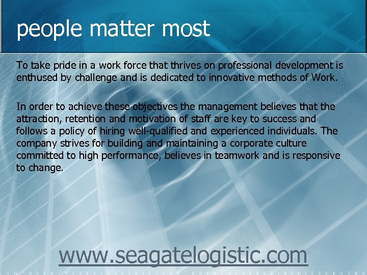 people matter most To take pride in a work force that thrives on professional