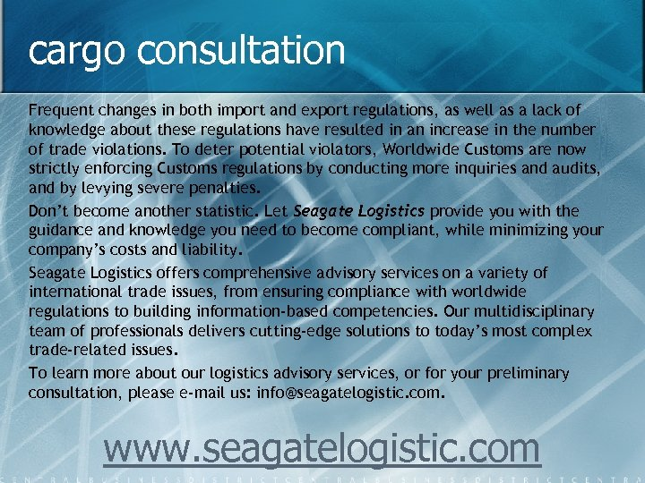 cargo consultation Frequent changes in both import and export regulations, as well as a