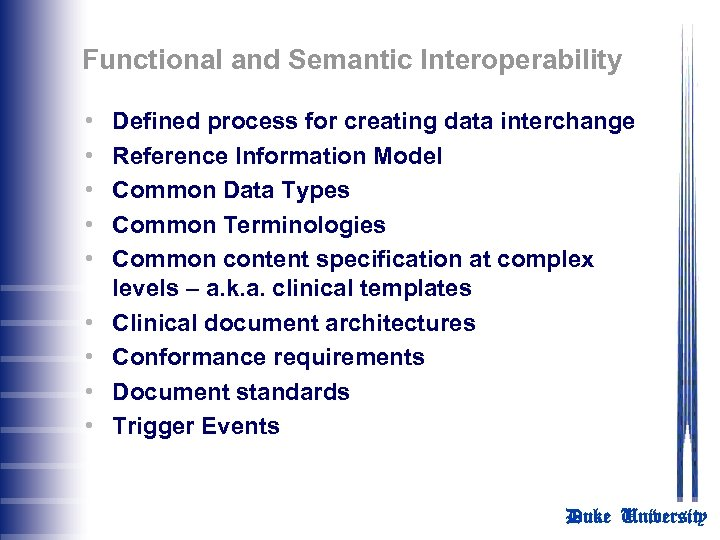 Functional and Semantic Interoperability • • • Defined process for creating data interchange Reference