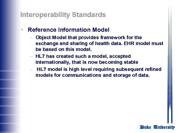 Interoperability Standards • Reference Information Model – Object Model that provides framework for the
