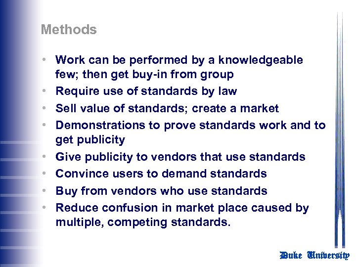 Methods • Work can be performed by a knowledgeable few; then get buy-in from