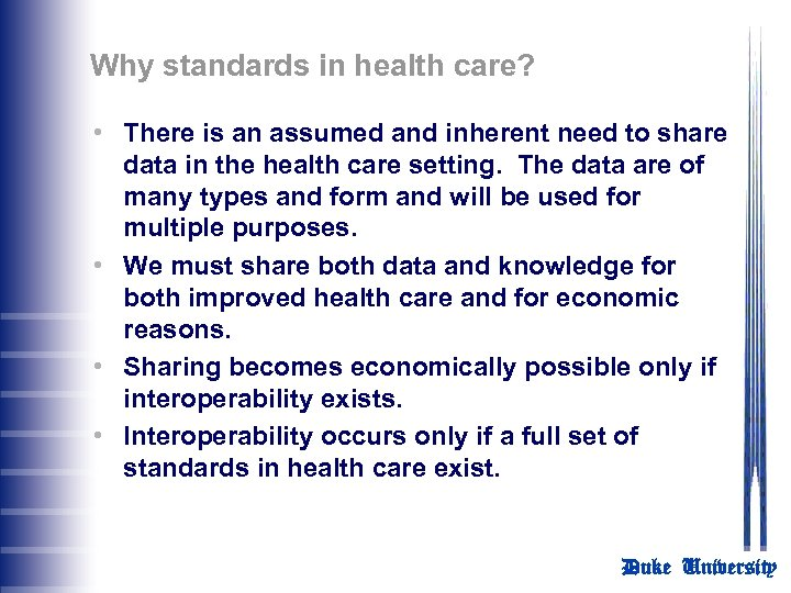 Why standards in health care? • There is an assumed and inherent need to