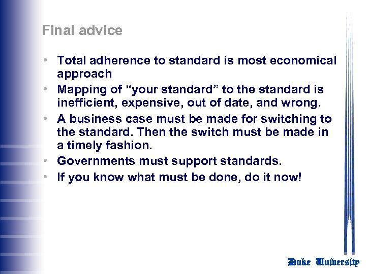 Final advice • Total adherence to standard is most economical approach • Mapping of