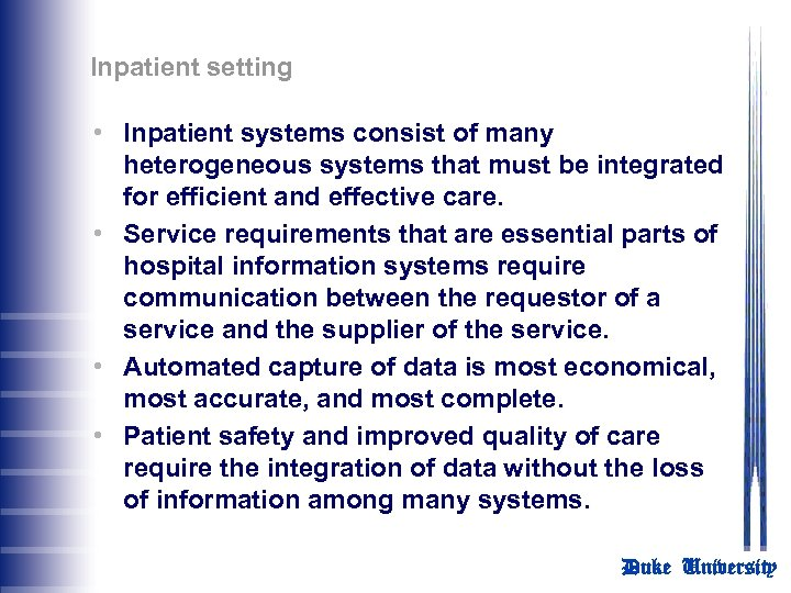 Inpatient setting • Inpatient systems consist of many heterogeneous systems that must be integrated