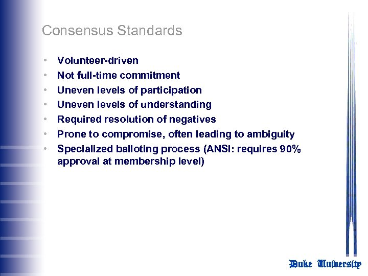 Consensus Standards • • Volunteer-driven Not full-time commitment Uneven levels of participation Uneven levels
