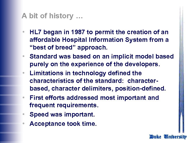 A bit of history … • HL 7 began in 1987 to permit the