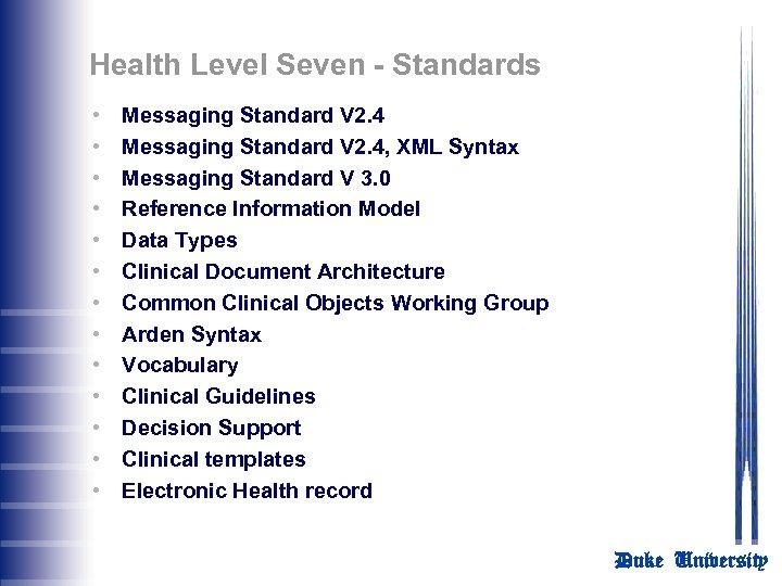 Health Level Seven - Standards • • • • Messaging Standard V 2. 4,