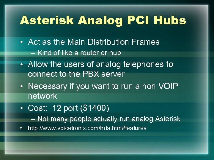 Asterisk Analog PCI Hubs • Act as the Main Distribution Frames – Kind of