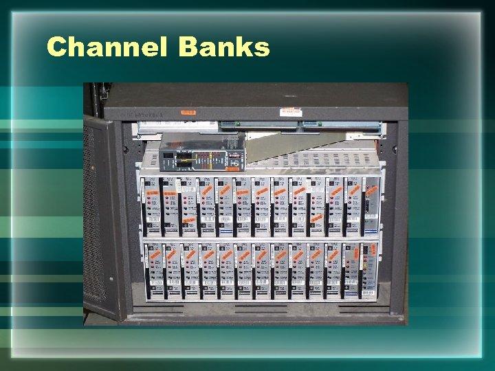 Channel Banks