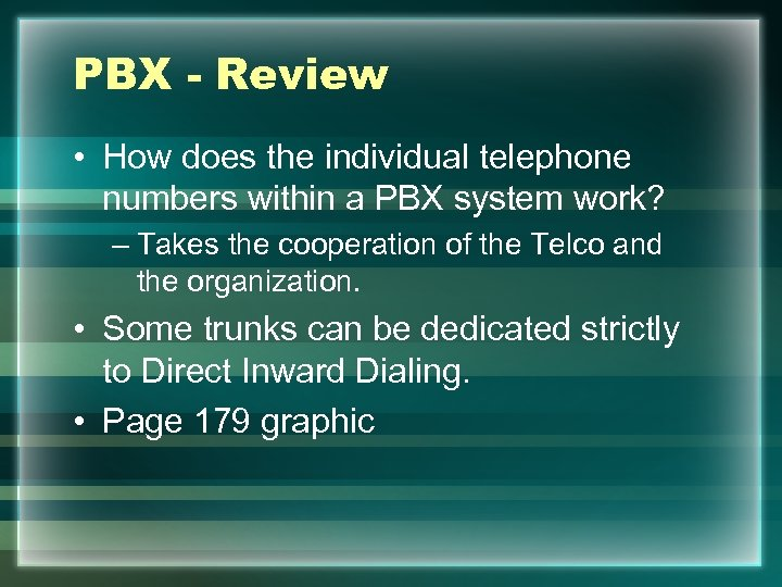 PBX - Review • How does the individual telephone numbers within a PBX system