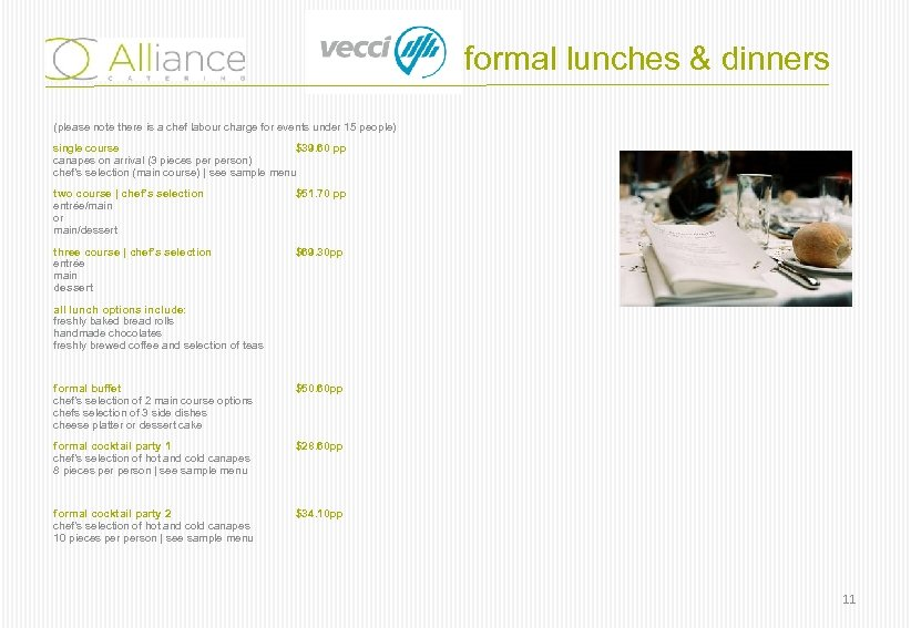 formal lunches & dinners (please note there is a chef labour charge for events