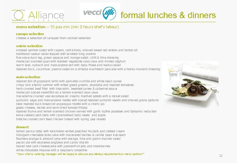 formal lunches & dinners menu selection – 10 pax min (min 3 hours chef's