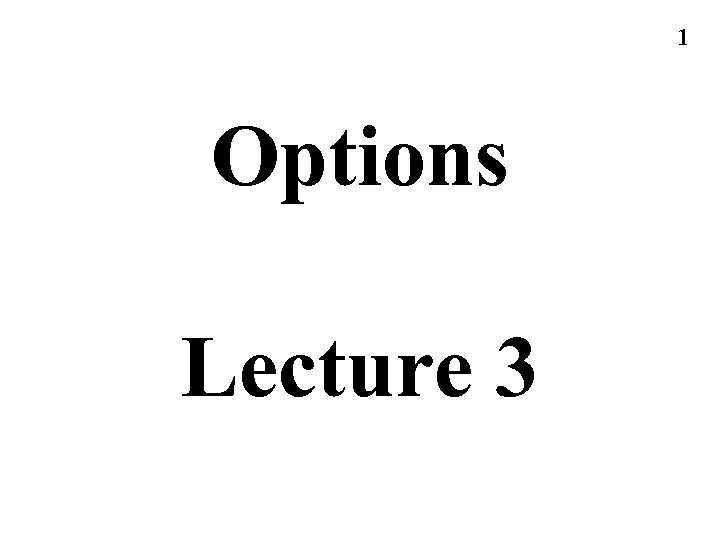 1 Options Lecture 3