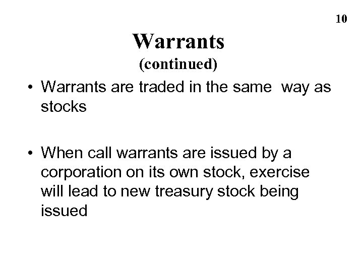 10 Warrants (continued) • Warrants are traded in the same way as stocks •