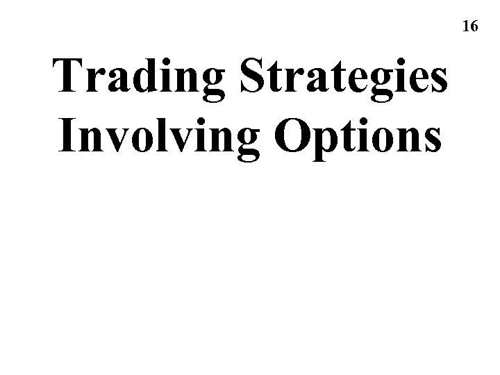 16 Trading Strategies Involving Options