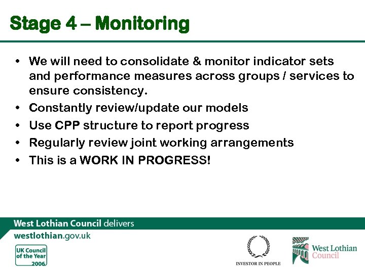 Stage 4 – Monitoring • We will need to consolidate & monitor indicator sets