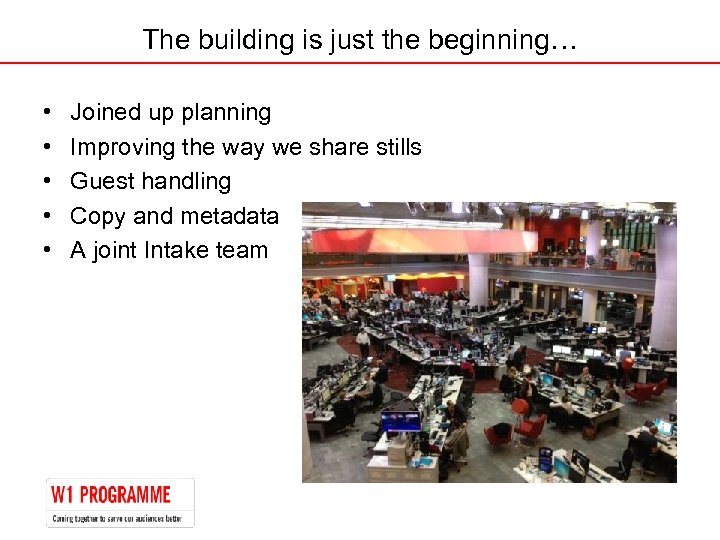 The building is just the beginning… • • • Joined up planning Improving the