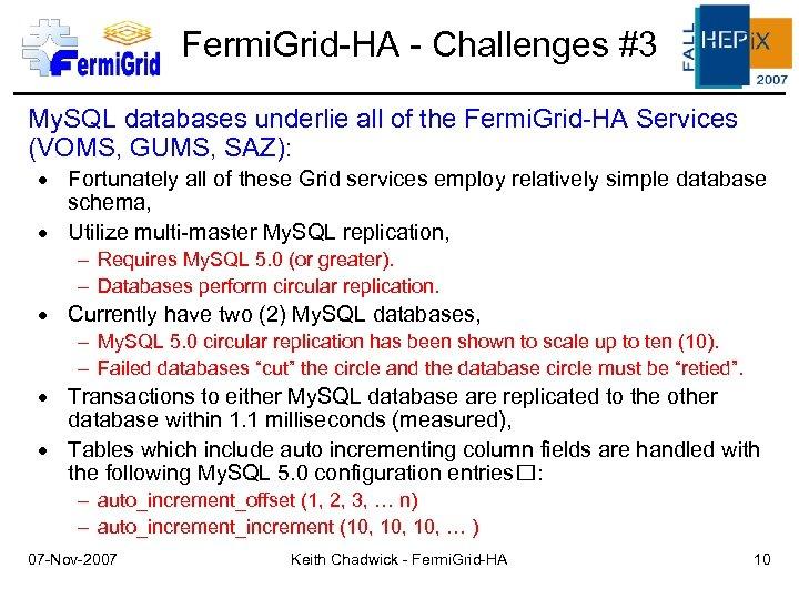 Fermi. Grid-HA - Challenges #3 My. SQL databases underlie all of the Fermi. Grid-HA
