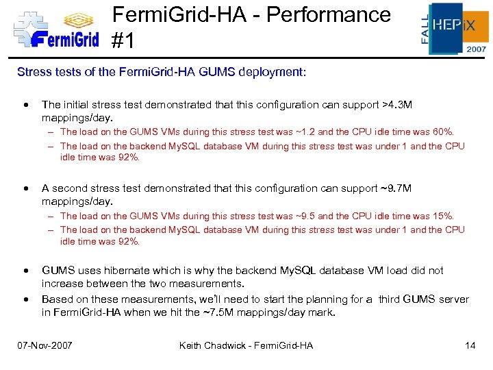 Fermi. Grid-HA - Performance #1 Stress tests of the Fermi. Grid-HA GUMS deployment: The