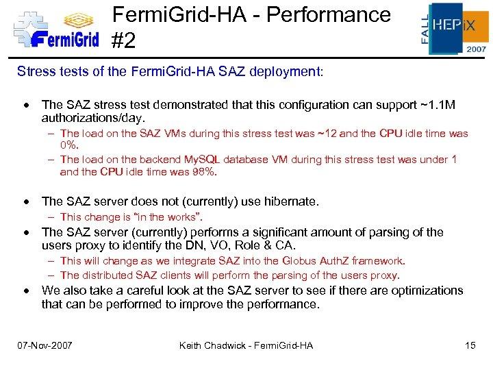 Fermi. Grid-HA - Performance #2 Stress tests of the Fermi. Grid-HA SAZ deployment: The