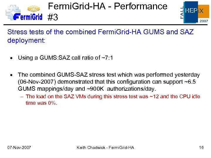Fermi. Grid-HA - Performance #3 Stress tests of the combined Fermi. Grid-HA GUMS and