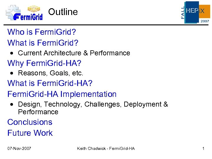 Outline Who is Fermi. Grid? What is Fermi. Grid? Current Architecture & Performance Why