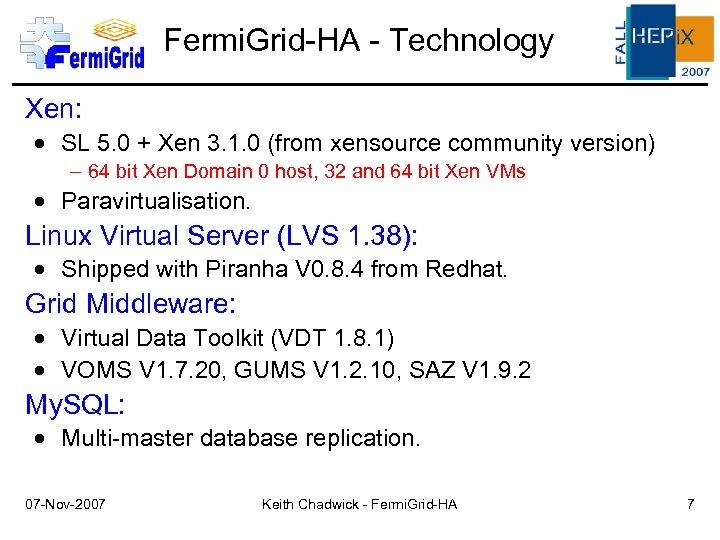Fermi. Grid-HA - Technology Xen: SL 5. 0 + Xen 3. 1. 0 (from