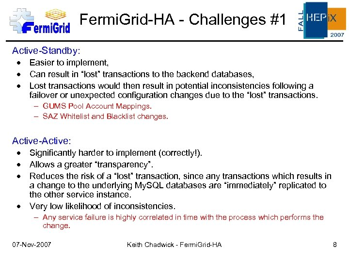"""Fermi. Grid-HA - Challenges #1 Active-Standby: Easier to implement, Can result in """"lost"""" transactions"""
