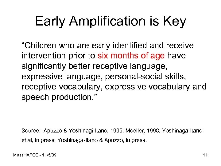 """Early Amplification is Key """"Children who are early identified and receive intervention prior to"""