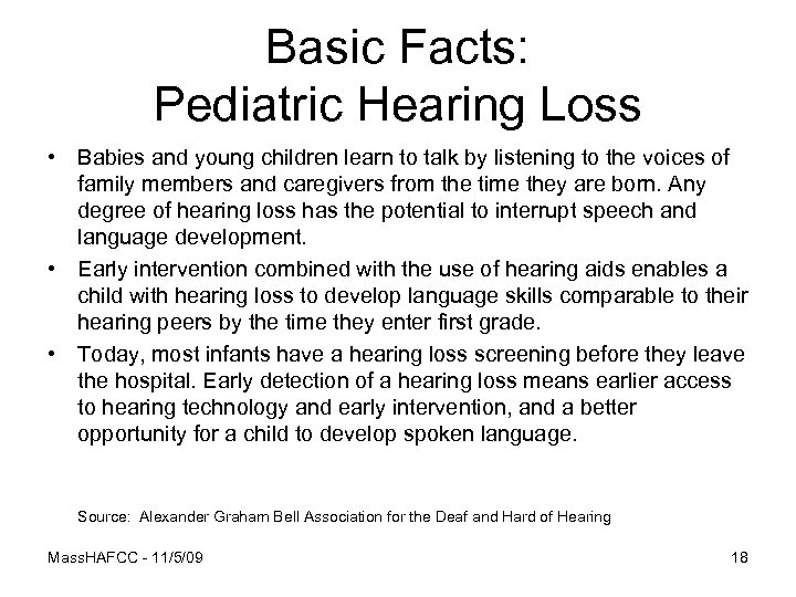 Basic Facts: Pediatric Hearing Loss • Babies and young children learn to talk by