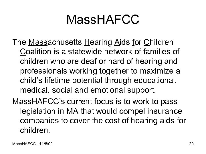 Mass. HAFCC The Massachusetts Hearing Aids for Children Coalition is a statewide network of
