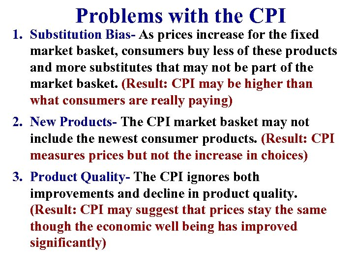 Problems with the CPI 1. Substitution Bias- As prices increase for the fixed market