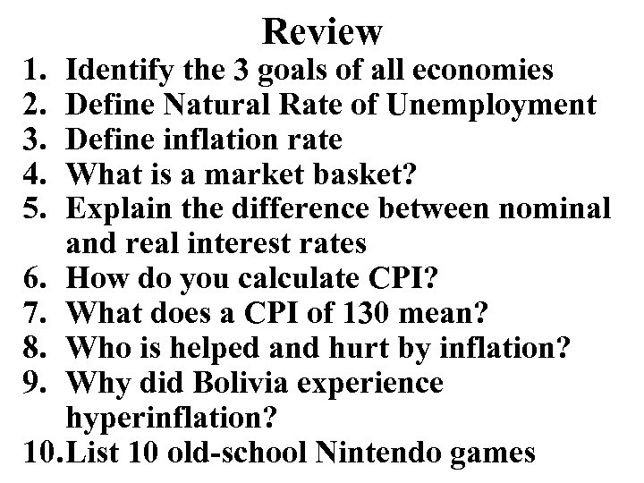 1. 2. 3. 4. 5. Review Identify the 3 goals of all economies Define