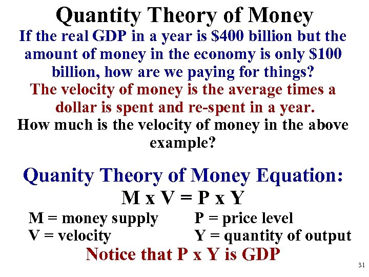 Quantity Theory of Money If the real GDP in a year is $400 billion