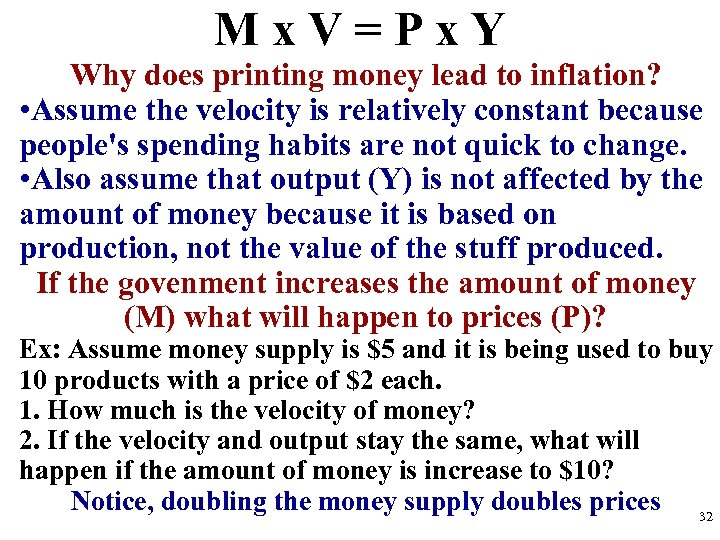 Mx. V=Px. Y Why does printing money lead to inflation? • Assume the velocity