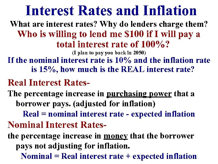 Interest Rates and Inflation What are interest rates? Why do lenders charge them? Who